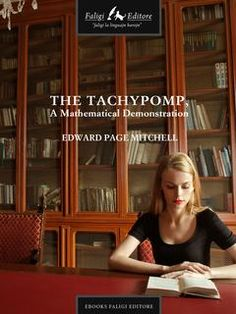 Prezzi e Sconti: The #tachypomp a mathematical demonstration autore edward p. mitchell  ad Euro 1.99 in #edward p mitchell #Book letteratura