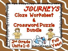 Journeys 2nd Grade - This bundle contains Cloze (fill in the blank) worksheets and crossword puzzles for Journeys 2nd Grade.  All units are covered 1-6, FULL YEAR!  $