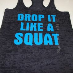Items similar to Drop It Like a Squat Womens Workout Tank top - Burnout tank top - Womens workout tank - workout tank top - fitness clothing gym tee shirt on Etsy Workout Tanks, Workout Gear, Gym Workouts, Funny Tanks, Funny Shirts, Only Shirt, Fitness Motivation, Fitness Gear, Fitness Fun