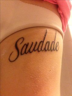 Saudade tattoo I like this font
