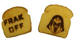 ... Battlestar Galactica , where even the toast has attitude.