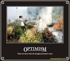 Optimism, Demotivation, Demotivational, Demotivational Posters, Jacana, Jacana Demotivational, Jacana Demotivational Posters, Funny, Humor, Humour