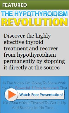 FREE presentation created by a Functional Medicine Practitioner about 3 steps of a highly effective thyroid treatment that can help you to recover from hypothyroidism permanently by stopping it directly at the source