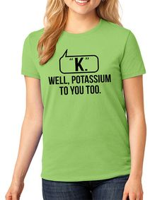 Another great find on #zulily! Lime 'Potassium to You Too' Tee - Plus by SignatureTshirts #zulilyfinds