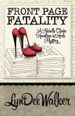 Front Page Fatality: A Headlines in High Heels Mystery