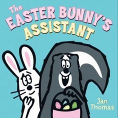 """""""The Easter Bunny's assistant"""" by Jan Thomas. The Easter Bunny and his special assistant demonstrate how to make Easter eggs. Hoppy Easter, Easter Bunny, Easter Gift, Toddler Books, Childrens Books, Toddler Storytime, Making Easter Eggs, Easter Books, Easter Story"""