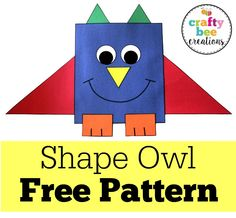 Free Shape Owl Pattern.  Perfect for talking about shapes with your students as well and primary and secondary colors.  It's hands on and lots of fun!