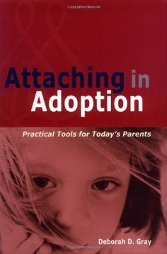 Attaching in Adoption is a comprehensive guide for prospective and actual adoptive parents on how to understand and care for their adopted child and promote healthy attachment.
