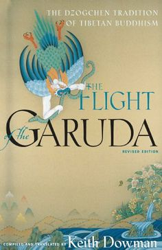 The Flight of the Garuda: The Dzogchen Tradition of Tibetan Buddhism by Keith Dowman,http://www.amazon.com/dp/0861713672/ref=cm_sw_r_pi_dp_HwXjtb0065MABR5M