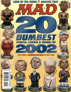 R Kelly - Mike Tyson - 2002 - Jayson Williams - George Bush Alfred E Neuman, Magazine Format, Mad Magazine, Magazine Covers, Dumb People, Mike Tyson, Cover Pages, Comic Covers, Bobble Head