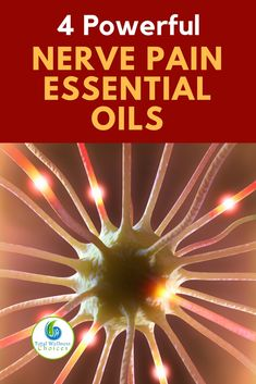 4 Powerful nerve pain essential oils to get for neuralgia, neuropathy and other nerve pains! #nervepain #essentialoils