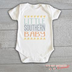 Baby+Onesie++Little+Southern+Baby+by+itsnotbusinessshop+on+Etsy,+$16.25