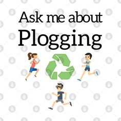 Check out this awesome 'Ask+me+about+Plogging' design on @TeePublic!