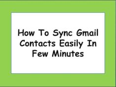 How To Sync Gmail Contacts Easily In FewMinutes