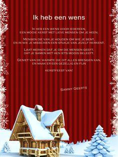 Ik heb een wens voor iedereen, een mooie kerst met lieve mensen om je heen. Mensen die van je houden om wie je bent, en in wie je misschien een stukje van jezelf herkent. Laat merken dat je om die mensen geeft, dat je samen met hen iets moois beleeft. Geniet van de warmte die dit alles brengen kan, en maak er een gezellig en fijn kerstfeest van!