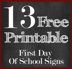13 Free First Day of School Printable Signs