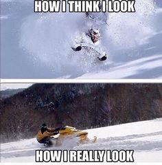 Snowmobiling: expectation versus reality.