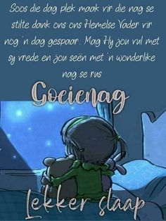 Good Night Greetings, Good Night Wishes, Good Night Sweet Dreams, Good Night Quotes, Day Wishes, Afrikaanse Quotes, Good Night Blessings, Goeie Nag, Christian Messages