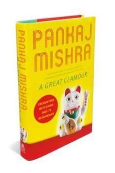 A Great Clamour by Pankaj Mishra
