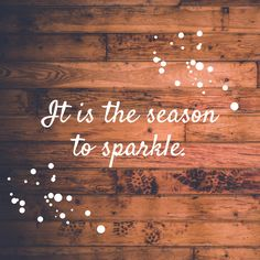 It is the season to sparkle #quotes #christmasquotes
