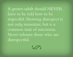 A grown adult should NEVER have to be told how to be respectful. Showing disrespect is not only immature, but is a common trait of narcissism. Never tolerate those who are disrespectful. Adult Children Quotes, Quotes For Kids, Great Quotes, Quotes To Live By, Me Quotes, Inspirational Quotes, Adult Quotes, Children Images, Truth Quotes
