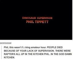 Jurassic Park. I'm dying right now, I don't know why this is so funny