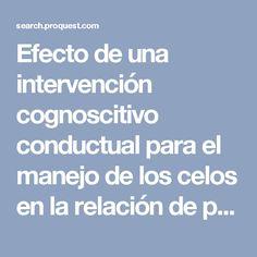 Efecto de una intervención cognoscitivo conductual para el manejo de los celos en la relación de pareja - ProQuest