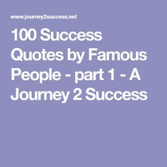 Famous Quotes About Success 100 Success Quotesfamous People  Part 1  Success Quotes .