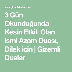 The Name of Azam, which is definitely effective when reading 3 days, is for Dilek Prayers, Education, Reading, Quotes, Gun, Allah Islam, Rapunzel, Kaftan, Mandala
