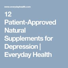 12 Patient-Approved Natural Supplements for Depression | Everyday Health