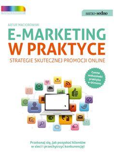 E-marketing w praktyce. Strategie skutecznej promocji online - ebook. Przekonaj się, jak pozyskać klientów w sieci i przechytrzyć konkurencję! Poznaj cenne wskazówki praktyka e-biznesu!  Trzymasz w rękach najbardziej rozbudowany i kompleksowy przewodnik po e-marketingu w Polsce. Poradnik nauczy cię, jak używać internetowych narzędzi do efektywnej budowy i wzmocnienia działań twojej firmy czy marki. Dowiesz się, jak praktycznie planować akcje marketingowe online. Poznasz grupę docelową…