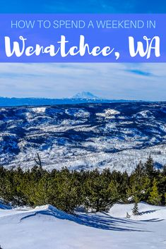 For a weekend getaway out of Seattle, head over the mountains to Wenatchee, Washington. It's a town full of outdoor activities, local food, and plenty of breweries!