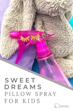Sweet Dreams Pillow Spray for Kids - An Open Home by Meredith Amand
