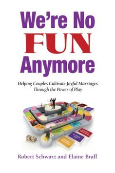 We're No Fun Anymore: Helping Couples Cultivate Joyful Marriages Through the Power of Play (Paperback) book cover