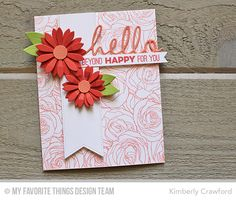 Totally Happy, Roses All Over background, and Upsy-Daisy Die-namics, Happy Hellos Die-namics - Kimberly Crawford #mftstamps