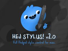 Hej Stylus! V2.0 is here.  Full fledged stylus control for mac.  Get it!