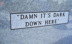 Tagged with funny, death, sarcasm, graveyard, gravestone; Shared by Funny & inspirational Gravestones Dump Funny Tombstone Sayings, Tombstone Quotes, Tombstone Epitaphs, Funny Quotes, Funny Humour, Hilarious Jokes, Stupid Funny, Cemetery Statues, Cemetery Headstones