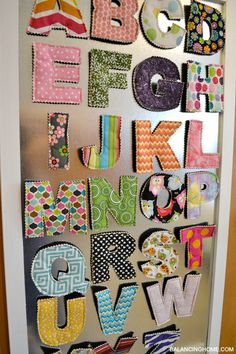 Alphabet made out of fabric scraps then magnets to play with on fridge!