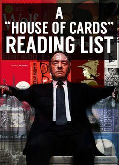 """23 Books Every Fan Of """"House Of Cards"""" Should Read. If you haven't seen House of Cards I strongly suggest it. It's a fantastic show!"""