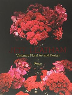 Jeff Leatham: Visionary Floral Art and Design by Jeff Leatham http://www.amazon.com/dp/0847843483/ref=cm_sw_r_pi_dp_cAzfvb17FAR5W