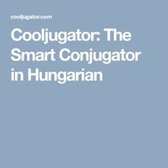 Cooljugator: The Smart Conjugator in Hungarian