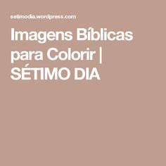 Imagens Bíblicas paraColorir | SÉTIMO DIA