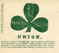 A shamrock used to recruit Irish immigrants to fight in the Civil War, despite the fact that they were so despised. Tragic.