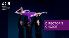 Pacific Northwest Ballet: Director's Choice, March 14 - 23, 2014 at McCaw Hall. #McCawHall #PNBallet