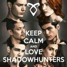 keep calm and love shadowhunters