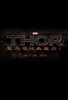 Thor: Ragnarok  - July.28.2017 THAT IS TOO FAR AWAY- edit: read rumors about this and now I don't know what to think...Plz let me forget about them so I can be overly excited again.