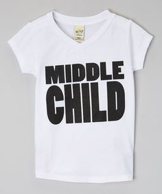 Another great find on #zulily! White 'Middle Child' V-Neck Tee - Infant, Toddler & Kids by Cents of Style #zulilyfinds