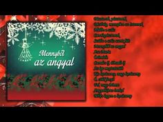 Mennyből az angyal ~ Karácsonyi énekek (teljes album) - YouTube