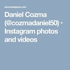 Daniel Cozma (@cozmadaniel50) • Instagram photos and videos