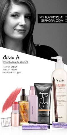 Olivia H., Sephora Beauty Advisor  My top picks at Sephora.com #Sephora #SephoraItLists